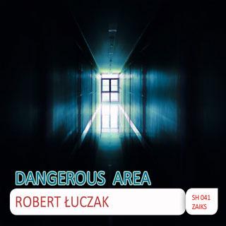Robert Łuczak-Dangerous Area