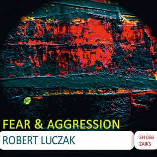 Robert Łuczak - Fear & Aggression