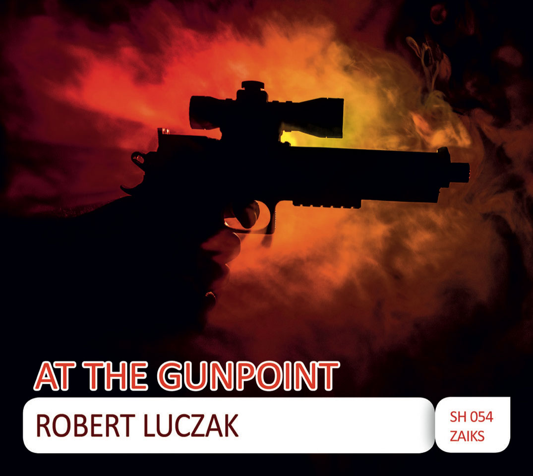 Album Robert Łuczak - At the Gunpoint