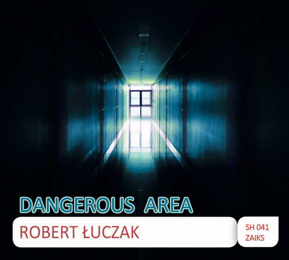 Album Robert Łuczak - Dangerous Area