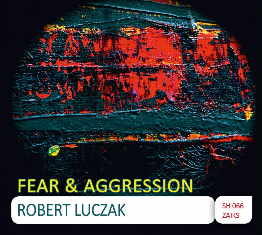 Robert Łuczak - Fear & Aggression